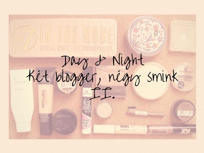 Day & NightKét blogger, nlgy smink II.