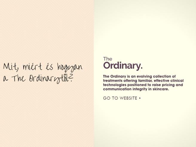 Mit, miért és hogyan a The Ordinarytől-